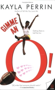 Gimme an O! by Kayla Perrin