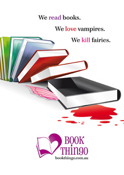 We read books. We love vampires. We kill fairies. -- bookthingo.com.au