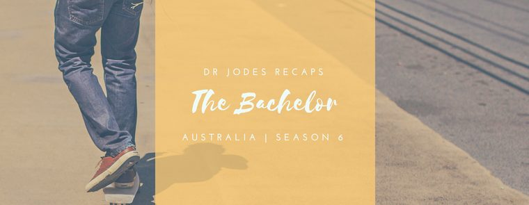 Dr Jodes presents: The Bachelor Australia Season 6