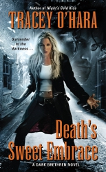 Death's Sweet Embrace by Tracey O'Hara (Dark Brethren, Book 2)