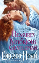 Pleasures of a Notorious Gentleman by Lorraine Heath (London's Greatest Lovers, Book 2)