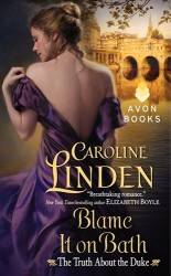 Blame It On Bath by Caroline Linden (The Truth About The Duke, Book 2)