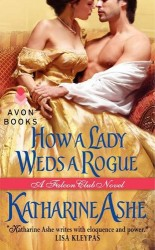 How a Lady Weds a Rogue by Katharine Ashe