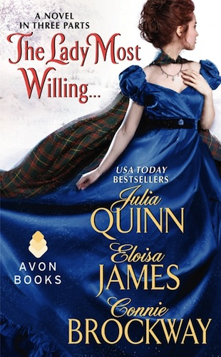 The Lady Most Willing...: A Novel in Three Parts by Julia Quinn, Eloisa James, Connie Brockway