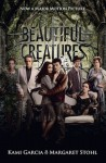 Beautiful Creatures by Kami Garcia and Margaret Stohl (The Caster Chronicles, Book 1) - Film tie-in edition