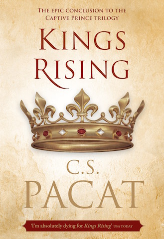 Kings Rising by C. S. Pacat (Captive Prince, #3)