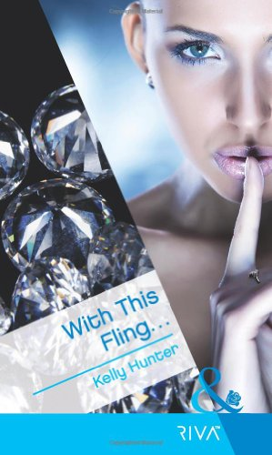 With This Fling... by Kelly Hunter - UK edition