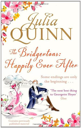 The Bridgertons: Happily Ever After by Julia Quinn - UK edition