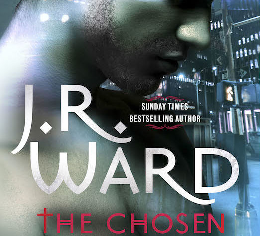 The Chosen by J. R. Ward (Black Dagger Brotherhood, Book 14) - Australian edition
