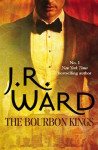 The Bourbon Kings by J. R. Ward (Bourbon Kings, #1)
