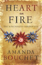 Heart On Fire by Amanda Bouchet (Kingmaker Chronicles, #3) - Australian edition