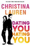 Dating You, Hating You by Christina Lauren