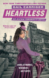Heartless by Gail Carriger (Parasol Protectorate, Book 4)