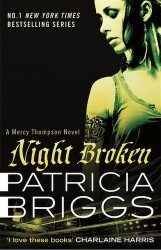 Night Broken by Patricia Briggs (Mercy Thompson, Book 8) - Australian edition