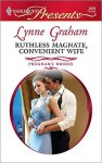 Ruthless Magnate, Convenient Wife by Lynne Graham (Pregnant Brides, Book 2) - US edition