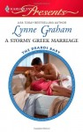 A Stormy Greek Marriage by Lynne Graham (The Drakos Baby, Book 2) - US edition