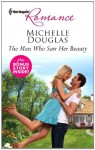 The Man Who Saw Her Beauty by Michelle Douglas (Harlequin Romance)
