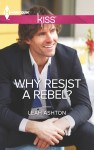 Why Resist A Rebel? by Leah Ashton - US edition
