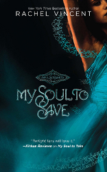 My Soul to Save by Rachel Vincent (Soul Screamers, Book 2) - Harlequin Teen