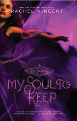 My Soul to Keep by Rachel Vincent (Soul Screamers, Book 3) - Harlequin Teen