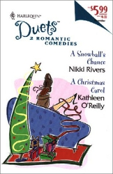 A Snowball's Chance by Nikki Rivers/A Christmas Carol by Kathleen O'Reilly