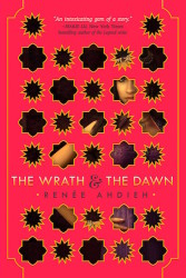 The Wrath and the Dawn by Renee Ahdieh (The Wrath and the Dawn, #1)