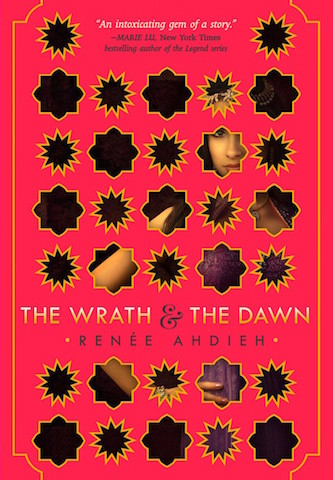 The Wrath and the Dawn by Renee Ahdieh (Wrath and the Dawn, #1)
