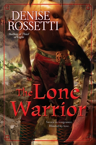 The Lone Warrior by Denise Rossetti (Four-sided Pentacle, Book 3)