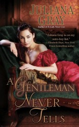 A Gentleman Never Tells  by Juliana Gray (Affairs By Moonlight, Book 2)