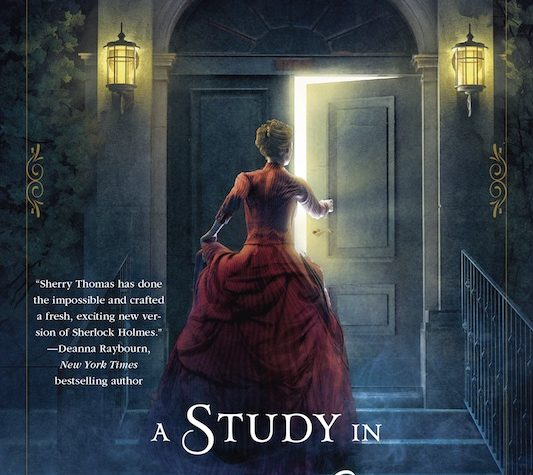 A Study In Scarlet Women by Sherry Thomas (Lady Sherlock, Book 1)