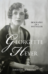 Georgette Heyer: Biography of a Bestseller by Jennifer Kloester