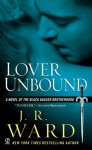 Lover Unbound by J. R. Ward (Black Dagger Brotherhood, Book 5) - US edition