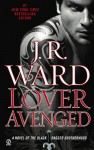 Lover Avenged by J. R. Ward (Black Dagger Brotherhood, Book 7) - US edition