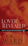 Lover Revealed by J. R. Ward (Black Dagger Brotherhood, Book 4) - US edition