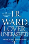 Lover Unleashed by J. R. Ward (Black Dagger Brotherhood, Book 9) - US edition
