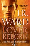 Lover Reborn by J. R. Ward (Black Dagger Brotherhood, Book 10)