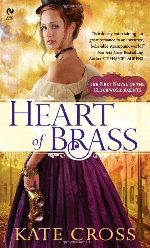 Heart of Brass by Kate Cross (Clockwork Agents, Book 1)