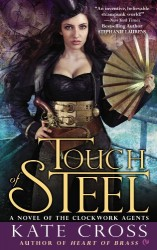 Touch of Steel by Kate Cross (Clockwork Agents, Book 2)