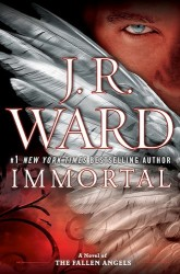 Immortal by J. R. Ward (Fallen Angels, Book 6)