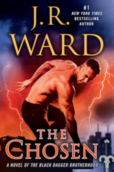 The Chosen by J. R. Ward (Black Dagger Brotherhood, Book 14)