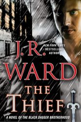 The Thief by J.R. Ward (Black Dagger Brotherhood, Book 16) - US edition