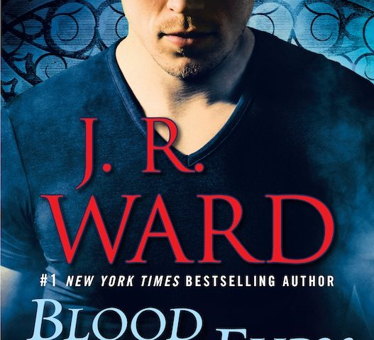 PRE-RELEASE SPOILERS: Blood Fury by J.R. Ward