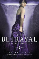 The Betrayal of Natalie Hargrove by Lauren Kate (Fallen, Prequel)