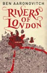Rivers of London by Ben Aaronovitch (Rivers of London, Book 1)