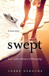Swept: Love with a Chance of Drowning by Torre DeRoche