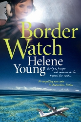 Border Watch by Helene Young (retitled as Wings of Fear)