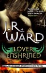 Lover Enshrined by J. R. Ward (Black Dagger Brotherhood, Book 6) - Australian/UK edition