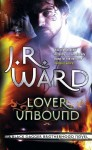 Lover Unbound by J. R. Ward (Black Dagger Brotherhood, Book 5) - Australian/UK edition