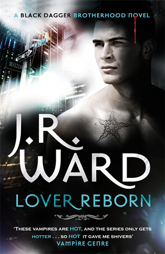 Lover Reborn by J. R. Ward (Black Dagger Brotherhood, Book 10) - Australian/UK edition