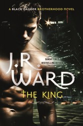 The King by J. R. Ward (Black Dagger Brotherhood, Book 12) - Australian edition